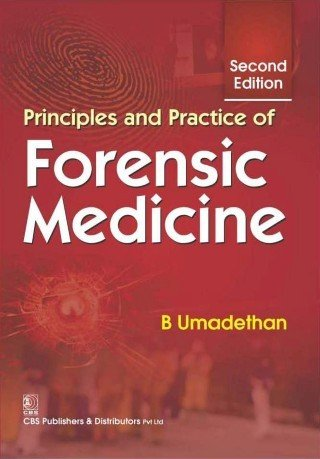 Principles and Practice of Forensic Medicine: Umadethan B