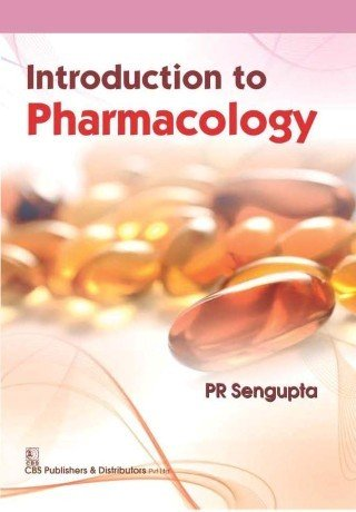 Introduction To Pharmacology (Pb 2016): Sengupta P. R.