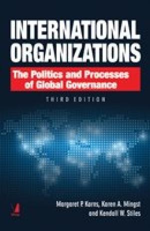 International Organizations, 3/e: Margaret P. Karns