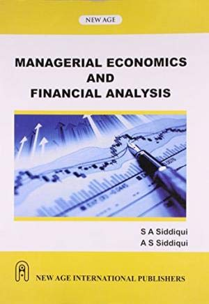 Managerial Economics And Financial Analysis, Second Edition: Siddiqui, S.A.