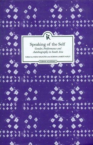 Speaking Of The Self: Anshu Malhotra