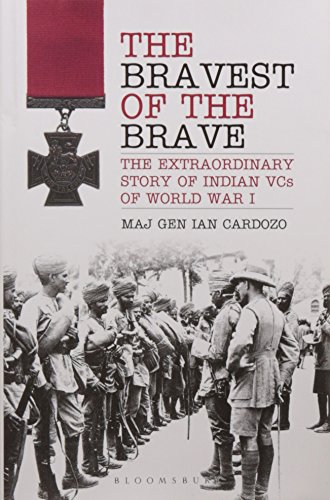 9789385936241: The Bravest of the Brave-The Extraordinary Story of Indian VCs of World War I