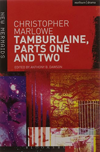 Tamburlaine, Parts One and Two: Christopher Marlowe Anthony