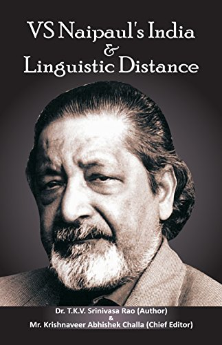 VS Naipaul's India & Linguistic Distance: Dr. T.K.V. Srinivasa