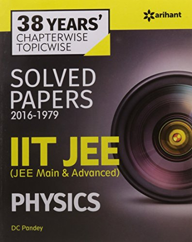 38 Years' Chapterwise Topicwise Solved Papers (2016-1979): D.C. Pandey