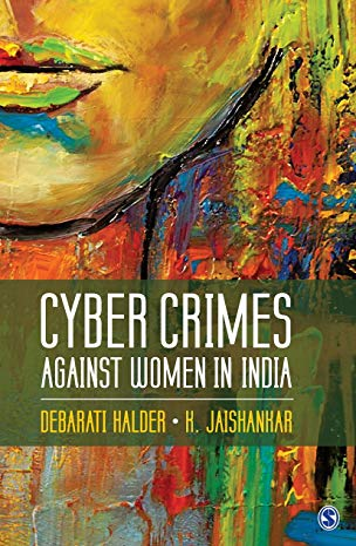 Cyber Crimes against Women in India: Halder, Debarati; Jaishankar,