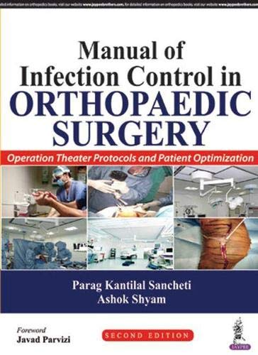 Manual Of Infection Control In Orthopaedic Surgery: Sancheti Parag Kantilal