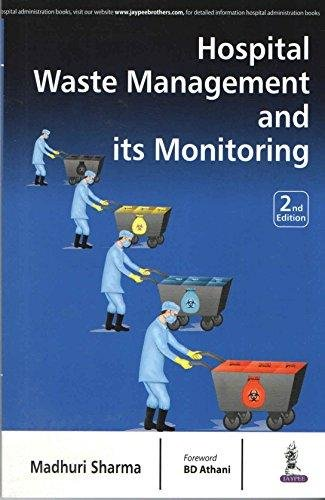Hospital Waste Management And Its Monitoring, 2/E: Sharma Madhuri