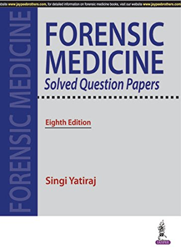 Forensic Medicine Solved Question Papers, 8/E: Yatiraj Singi