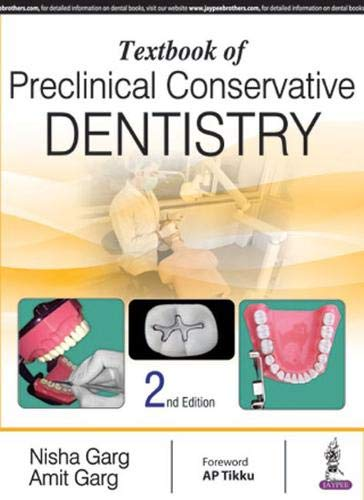 Textbook of Preclinical Conservative Dentistry (Paperback): Nisha Garg, Amit