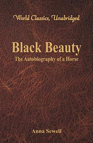 9789386101440: Black Beauty - The Autobiography of a Horse (World Classics, Unabridged)