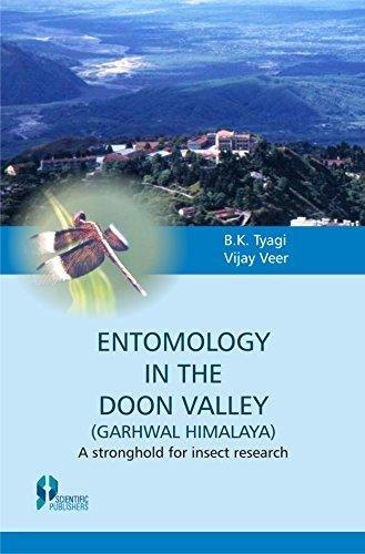 Entomology in the Doon Valley : Garhwal: B.K. Tyagi and