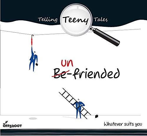 9789386198440: Un-friended: Whatever suits you (Telling Teeny Tales)