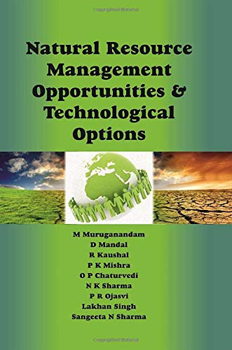 Natural Resource Management: Opportunities and Technological Options: M. Muruganandam