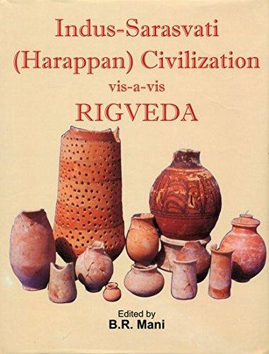 Indus Sarasvati (Harappan) Civilization: Vis A Vis: B.R. Mani