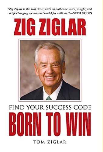 9789386231055: Born to win [Hardcover] [Jan 01, 2016] Zig Ziglar & Tom Ziglar [Hardcover] [Jan 01, 2017] Zig Ziglar & Tom Ziglar
