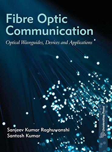 Fibre Optic Communication : Optical Waveguides, Devices
