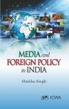 Media And Foreign Policy In India: Shubha Singh