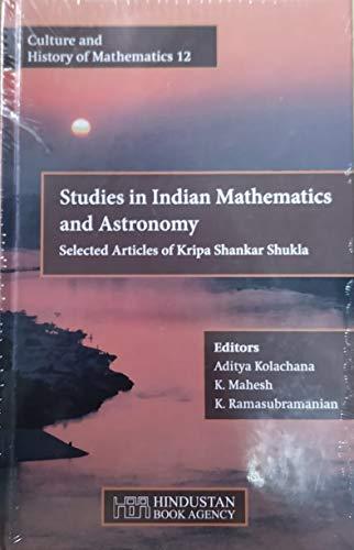 Studies in Indian Mathematics and Astronomy Selected: Aditya Kolachana, K.