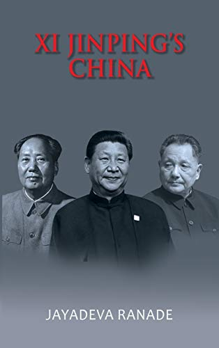 XI Jinping's China: Jayadeva Ranade