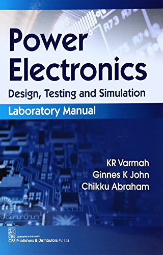 Power Electronics Design Testing And Simulation Laboratory: Varmah K R