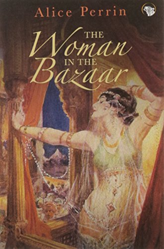 The Woman in the Bazaar: Alice Perrin