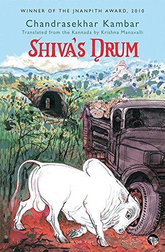 Shiva?s Drum: Chandrasekhar Kambar (Translated