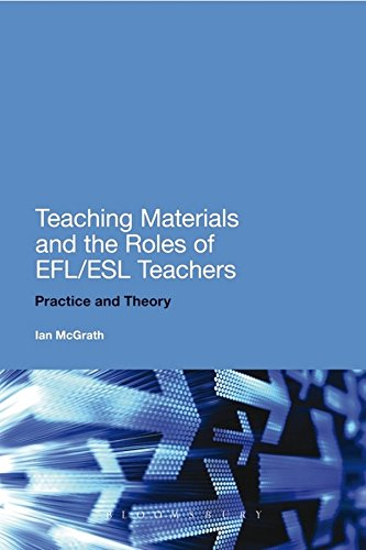 9789386349194: Teaching Materials and the Roles of EFL/ESL Teachers: Practice and Theor;y [paperback] Ian McGrath [Jan 01, 2017]