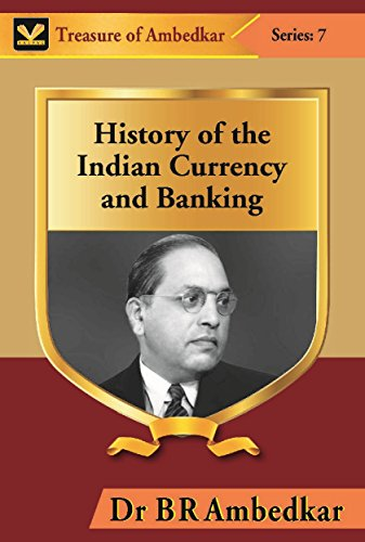 History of the Indian Currency and Banking: Dr B R