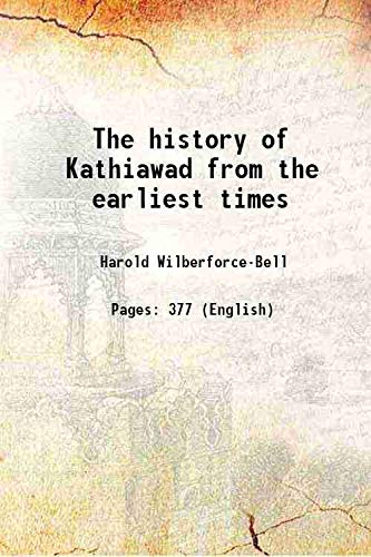 The history of Kathiawad from the earliest