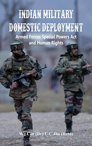 Indian Military Domestic Deployment: Armed Forces Special: U C Jha