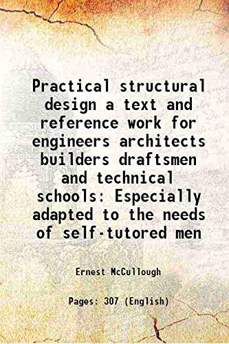 Practical structural design a text and reference: Ernest McCullough