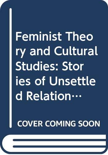 9789386606419: Feminist Theory and Cultural Studies: Stories of Unsettled Relations