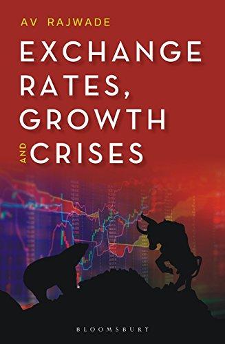 Exchange Rates, Growth and Crises: A V Rajwade