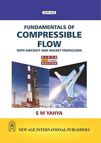 Fundamentals of Compressible Flow with Aircraft and: S.M. Yahya