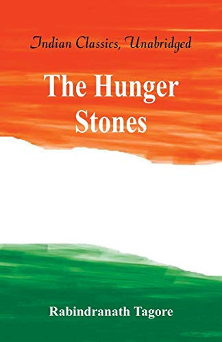 The Hungry Stones, and Other Stories (Paperback): Rabindranath Tagore