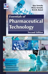 Essentials of Pharmaceutical Technology: Ajay Semalty, Mona