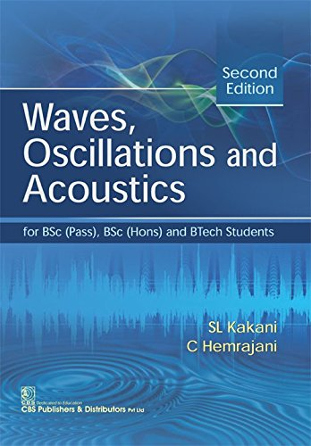 Waves, Oscillations & Acoustics, Second Edition: Kakani