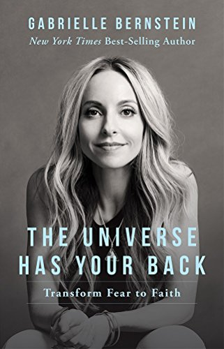 9789386832368: The Universe Has Your Back: Transform Fear To Faith [Paperback] [Jan 01, 2017] Gabrielle Bernstein