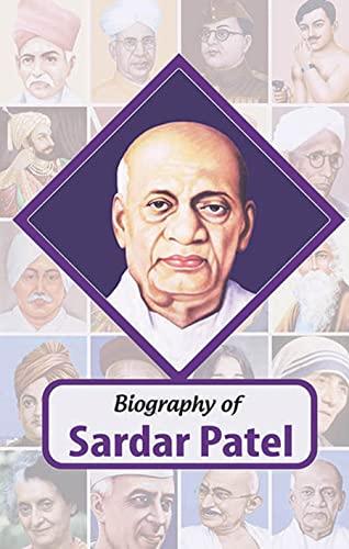 Biography of Sardar Vallabhbhai Patel: RPH Editorial Board