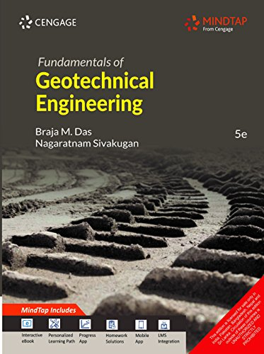 Fundamentals Of Geotechnical Engineering With Mindtap, 5Th: Braja M. Das