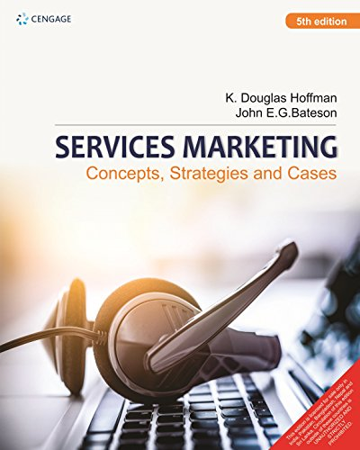 Services Marketing: Concepts, Strategies & Cases, Edition: K. Douglas Hoffman/John