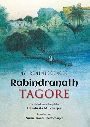 My Reminiscences: Rabindranath Tagore: translated from Bengali