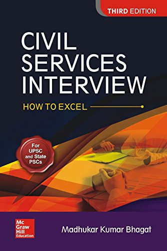 CIVIL SERVICES INTERVIEW HOW TO EXCEL 3/ED.: MADHUKAR KUMAR BHAGAT