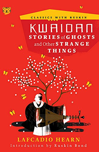 Kwaidan : Stories of Ghosts and other: Lafcadio Hearn