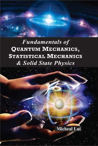 Fundamentals of Quantum Mechanics Statistical Mechanics and: Lui, Micheal