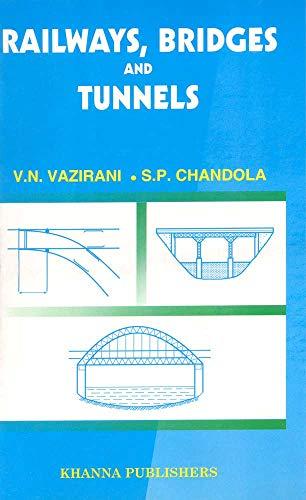 Railways, Bridges and Tunnels: Prof. V.N. Vazirani