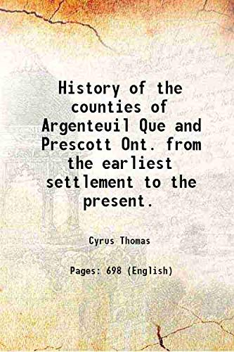 History of the counties of Argenteuil Que: Cyrus Thomas