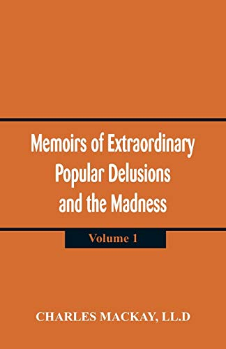 9789387513525: Memoirs of Extraordinary Popular Delusions and the Madness of Crowds: (Volume 1)