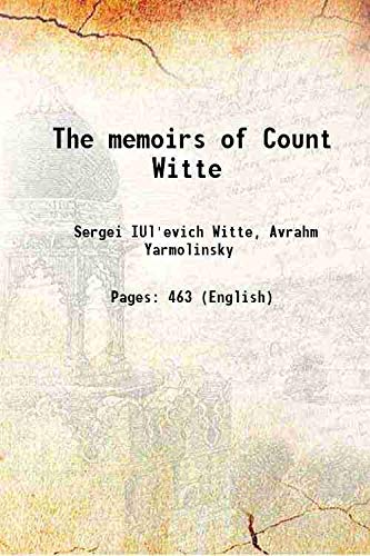 The memoirs of Count Witte 1921 [Hardcover]: Sergei IUl'evich Witte,